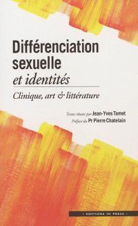 Différenciation sexuelle et identités : clinique, art & littérature