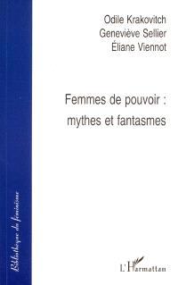 Femmes de pouvoir : mythes et fantasmes
