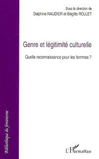 Genre et légitimité culturelle : quelle reconnaissance pour les femmes ?