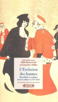 L'exclusion des femmes : masculinité et politique dans la culture au XXe siècle