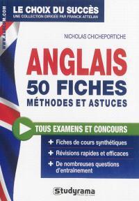 Anglais : 50 fiches, méthodes et astuces : tous examens et concours