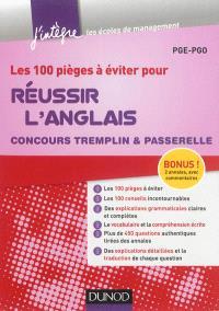 Les 100 pièges à éviter pour réussir l'anglais : concours Tremplin & Passerelle : PGE-PGO