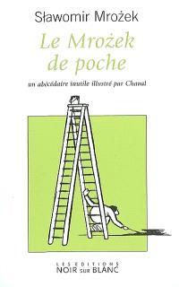 Le Mrozek de poche : un abécédaire inutile illustré par Chaval