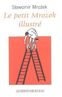 Vie, mode d'emploi : le petit Mrozek illustré