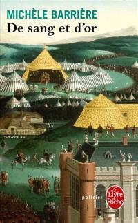 Les aventures de Quentin du Mesnil, maître d'hôtel à la cour de François Ier, De sang et d'or : roman noir