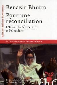 Pour une réconciliation : l'islam, la démocratie et l'Occident : essai