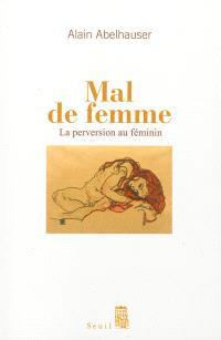 Mal de femme : la perversion au féminin
