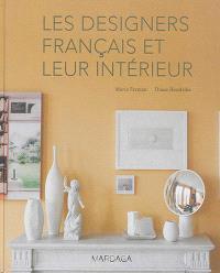Les designers français et leur intérieur = Paris designers and their interiors