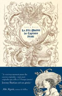 La fille maudite du capitaine pirate. Volume 1