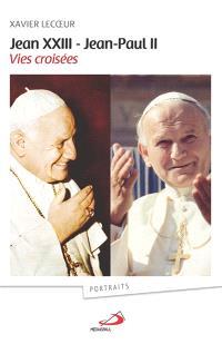 Jean XXIII, Jean-Paul II : vies croisées