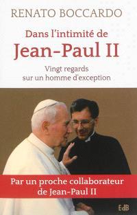 Dans l'intimité de Jean-Paul II : vingt regards sur un homme d'exception