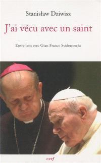 J'ai vécu avec un saint : le secrétaire de Jean Paul II raconte