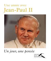 Une année avec Jean-Paul II : un jour, une pensée