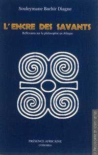 L'encre des savants : réflexions sur la philosophie en Afrique
