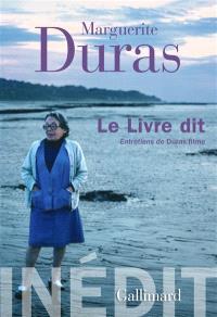 Le livre dit : entretiens de Duras filme