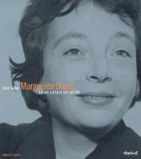 Marguerite Duras, la vie comme un roman