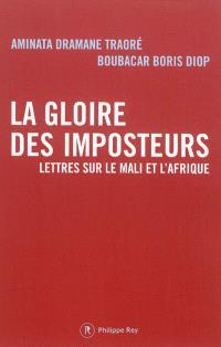 La gloire des imposteurs : lettres sur le Mali et l'Afrique