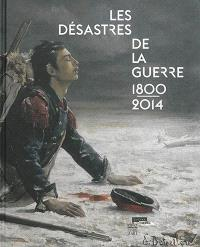 Les désastres de la guerre, 1800-2014