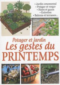 Potager et jardin : les gestes du printemps