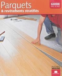 Parquets et revêtements stratifiés : pose, entretien, rénovation