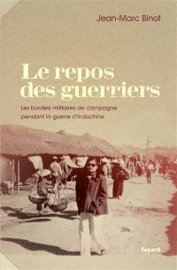 Le repos des guerriers : les bordels militaires de campagne pendant la guerre d'Indochine