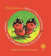 Histoires de Blaise et Thérèse les punaises, Benjamin le Père Noël du jardin, Léonard le têtard