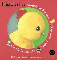 Histoires d'Antonin le poussin, Léon le bourdon, Carole la luciole
