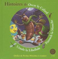 Histoires d'Oscar le cafard, Patouch la mouche, Ursule la libellule