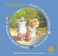Histoires de Marion et Simon les chatons, Victor le castor, le chouchou de Mireille l'abeille