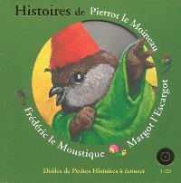Histoires de Pierrot le moineau, Margot l'escargot, Frédéric le moustique