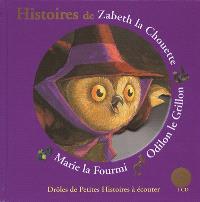 Histoires de Zabeth la chouette, Odilon le grillon, Marie la fourmi