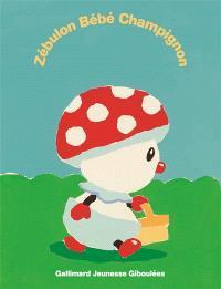 Zébulon bébé champignon