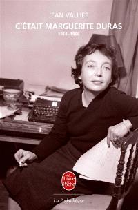 C'était Marguerite Duras : 1914-1996