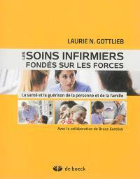 Les soins infirmiers fondés sur les forces : la santé et la guérison de la personne et de la famille