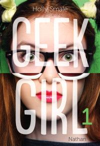 Geek girl. Volume 1