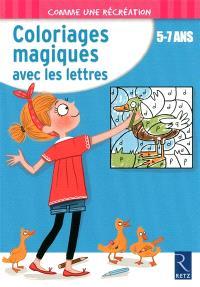 Coloriages magiques avec les lettres : 5-7 ans