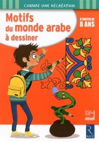 Motifs du monde arabe à dessiner : à partir de 8 ans