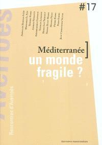 Méditerranée, un monde fragile ?