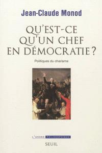 Qu'est-ce qu'un chef en démocratie ? : politiques du charisme