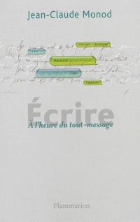 Ecrire : à l'heure du tout-message