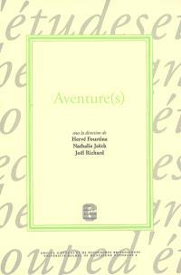 Aventure(s) : colloque, Pôle universitaire de Bordeaux, 10 et 11 mars 2006