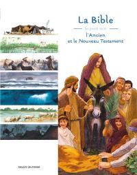 La Bible : les grands récits : l'Ancien et le Nouveau Testament