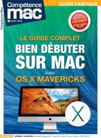 Compétence Mac, hors série : les guides pratiques, Bien débuter sur Mac avec OS X Mavericks