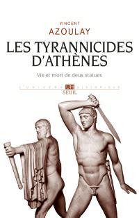Les Tyrannicides d'Athènes : vie et mort de deux statues