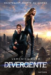 Divergente : différente, déterminée, dangereuse. Volume 1