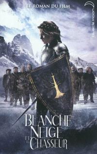 Blanche-Neige et le chasseur : le roman du film