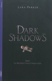 Dark shadows. Volume 1, La malédiction d'Angélique