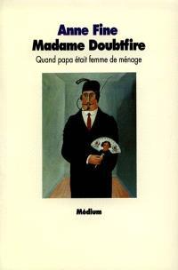 Madame Doubtfire : quand papa était femme de ménage