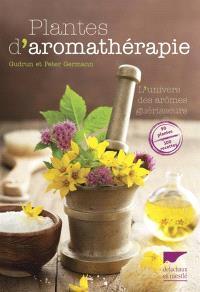 Plantes d'aromathérapie : l'univers des arômes guérisseurs