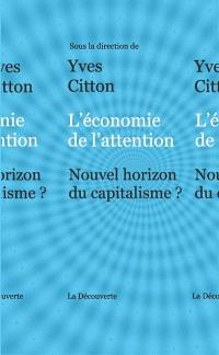 L'économie de l'attention : nouvel horizon du capitalisme ?